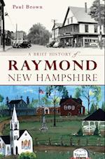 Brief History of Raymond, New Hampshire