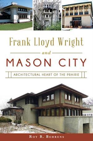 Frank Lloyd Wright and Mason City