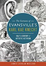 The Cartoons of Evansville's Karl Kae Knecht