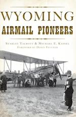 Wyoming Airmail Pioneers (Transportation)