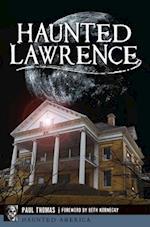 Haunted Lawrence (Haunted America)