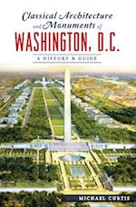 Classical Architecture and Monuments of Washington, D.C. (History Guide)