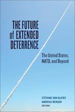 The Future of Extended Deterrence af Andreas Wenger, Stefanie von Hlatky