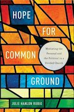 Hope for Common Ground (Moral Traditions)