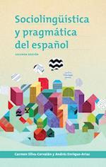 Sociolinguistica y Pragmatica del Espanol (Georgetown Studies in Spanish Linguistics)
