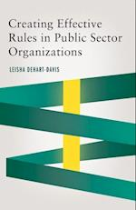 Creating Effective Rules in Public Sector Organizations (Public Management and Change Series)