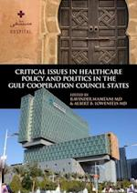 Critical Issues in Healthcare Policy and Politics in the Gulf Cooperation Council States