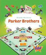 Parker Brothers (Brands We Know, nr. 30)