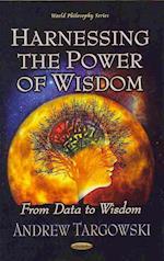 Harnessing the Power of Wisdom af Andrew Targowski