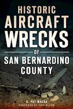 Historic Aircraft Wrecks of San Bernardino County (Disaster!)