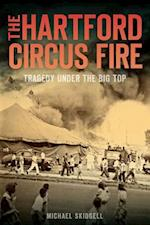 The Hartford Circus Fire (Disaster!)