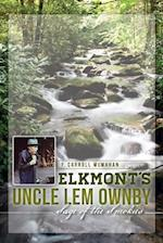 Elkmont's Uncle Lem Ownby (Natural History)