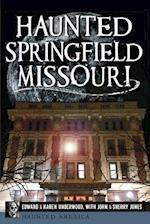 Haunted Springfield, Missouri (Haunted America)