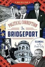Political Corruption in Bridgeport