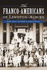 The Franco-Americans of Lewiston-Auburn (American Heritage)