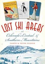 Lost Ski Areas of Colorado's Central & Southern Mountains (L.O.S.T)