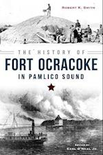 The History of Fort Ocracoke in Pamlico Sound (The Civil War)