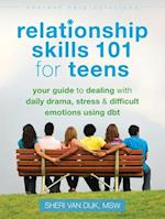 Relationship Skills 101 for Teens (Instant Help Solutions)