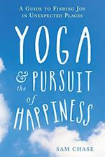 Yoga and the Pursuit of Happiness af Sam Chase