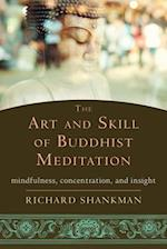 The Art and Skill of Buddhist Meditation af Richard Shankman