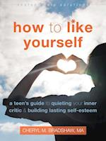 How to Like Yourself (Instant Help Solutions)