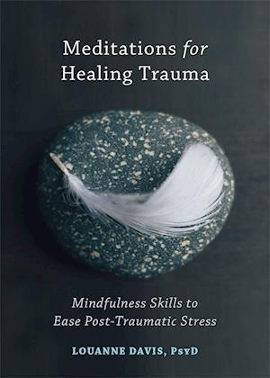 Bog, paperback Meditations for Healing Trauma af Louanne Davis