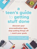 A Teen's Guide to Getting Stuff Done (Instant Help Solutions)