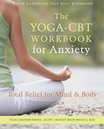 The Yoga-CBT Workbook for Anxiety (A New Harbinger Self-help Workbook)