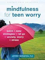 Mindfulness for Teen Worry (Instant Help Solutions)