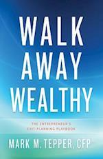 Walk Away Wealthy