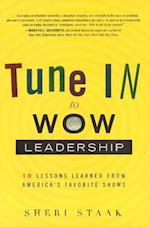 Tune In to Wow Leadership