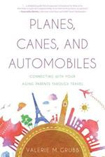 Planes, Canes, and Automobiles af Valerie M. Grubb