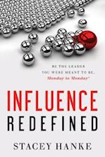 Influence Redefined