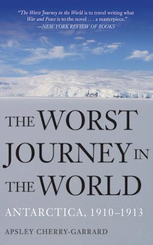 Worst Journey in the World af Apsley Cherry-garrard