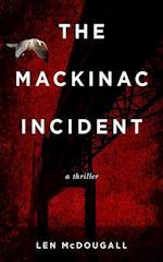 Mackinac Incident af Len McDougall