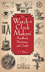 Watch & Clock Makers' Handbook, Dictionary, and Guide