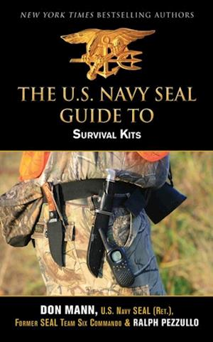 U.S. Navy SEAL Guide to Survival Kits af Don Mann
