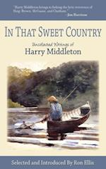 In That Sweet Country af Harry Middleton