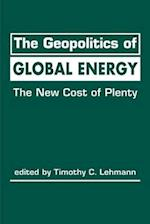 The Geopolitics of Global Energy (Advances in International Political Economy)
