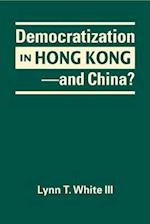 Democratization in Hong Kong - and China?