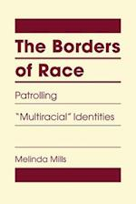 The Borders of Race