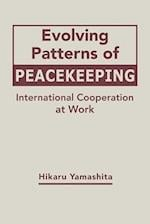 Evolving Patterns of Peacekeeping