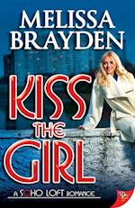 Kiss the Girl (Soho Loft Romance)