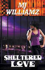 Sheltered Love af M. J. Williamz