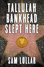 Tallulah Bankhead Slept Here