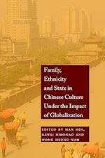 Family, Ethnicity and State in Chinese Culture Under the Impact of Globalization