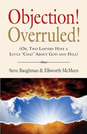 Objection! Overruled! (Or, Two Lawyers Have a Little Chat about God and Hell)