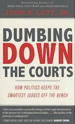 Dumbing Down the Courts af John R. Lott