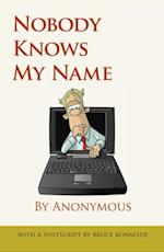 Nobody Knows My Name by Anonymous