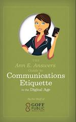 Ann E. Answers Guide to Communications Etiquette in the Digital Age